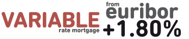 VARIABLE rate mortgage from euribor +1.80%